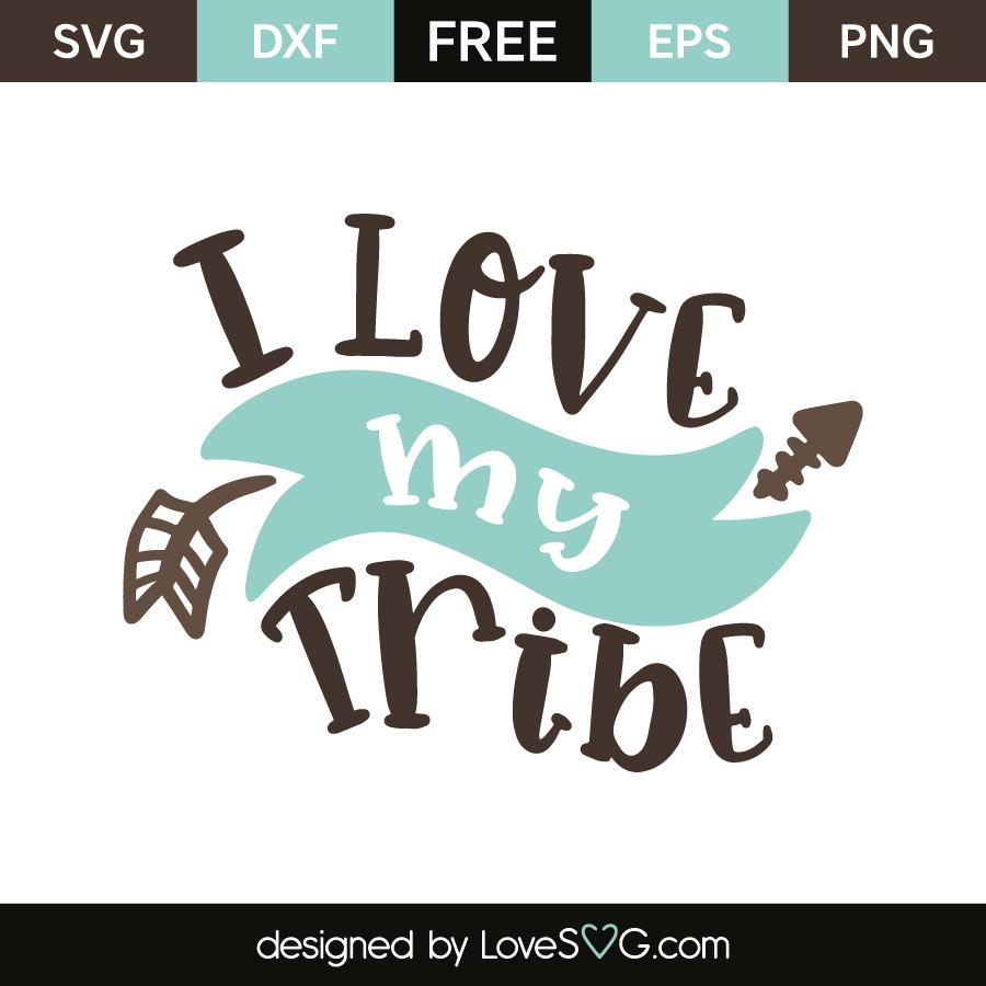 Download I Love My Tribe - Lovesvg.com