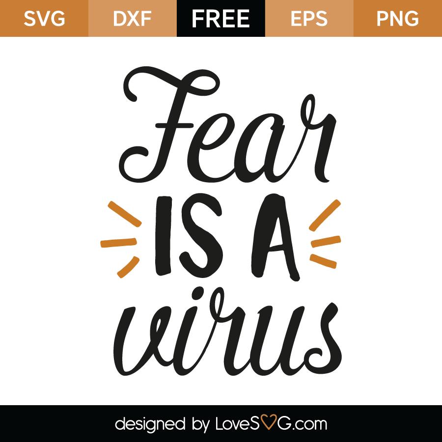 Download Fear Is A Virus - Lovesvg.com