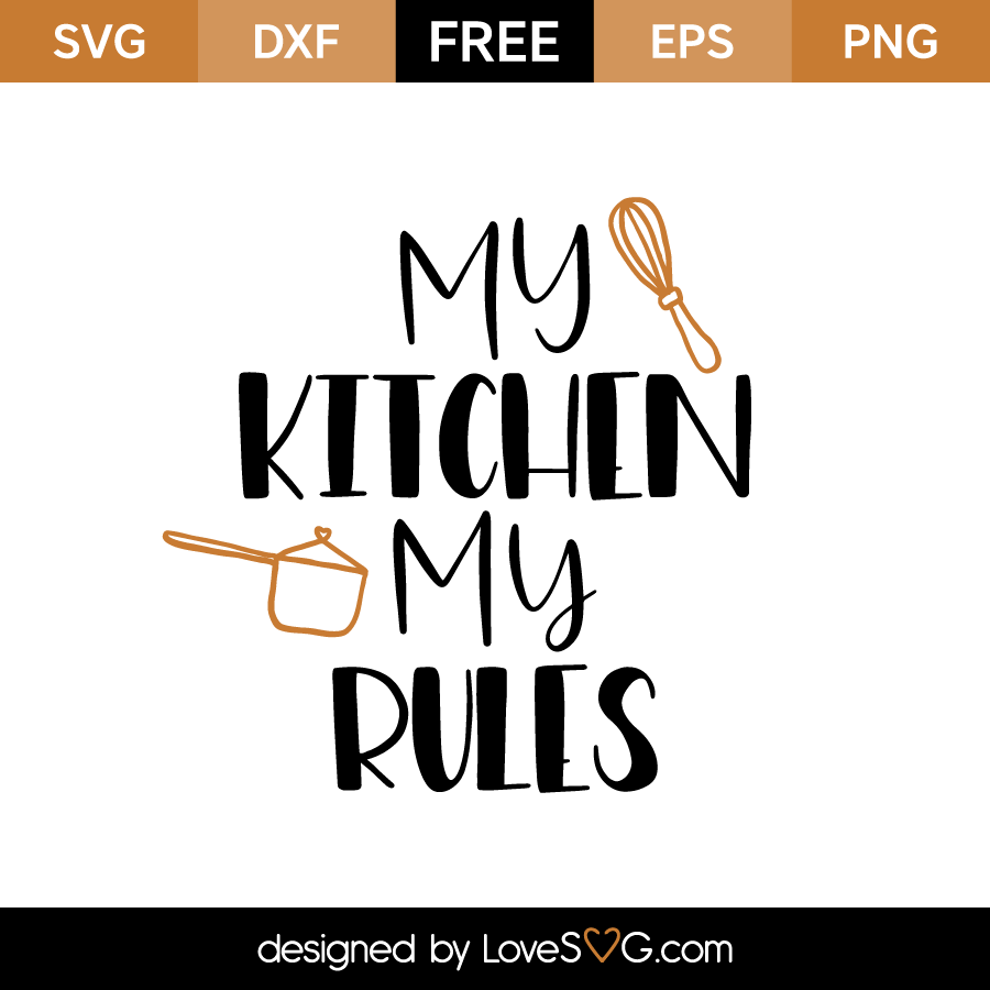 Download My Kitchen My Rules - Lovesvg.com