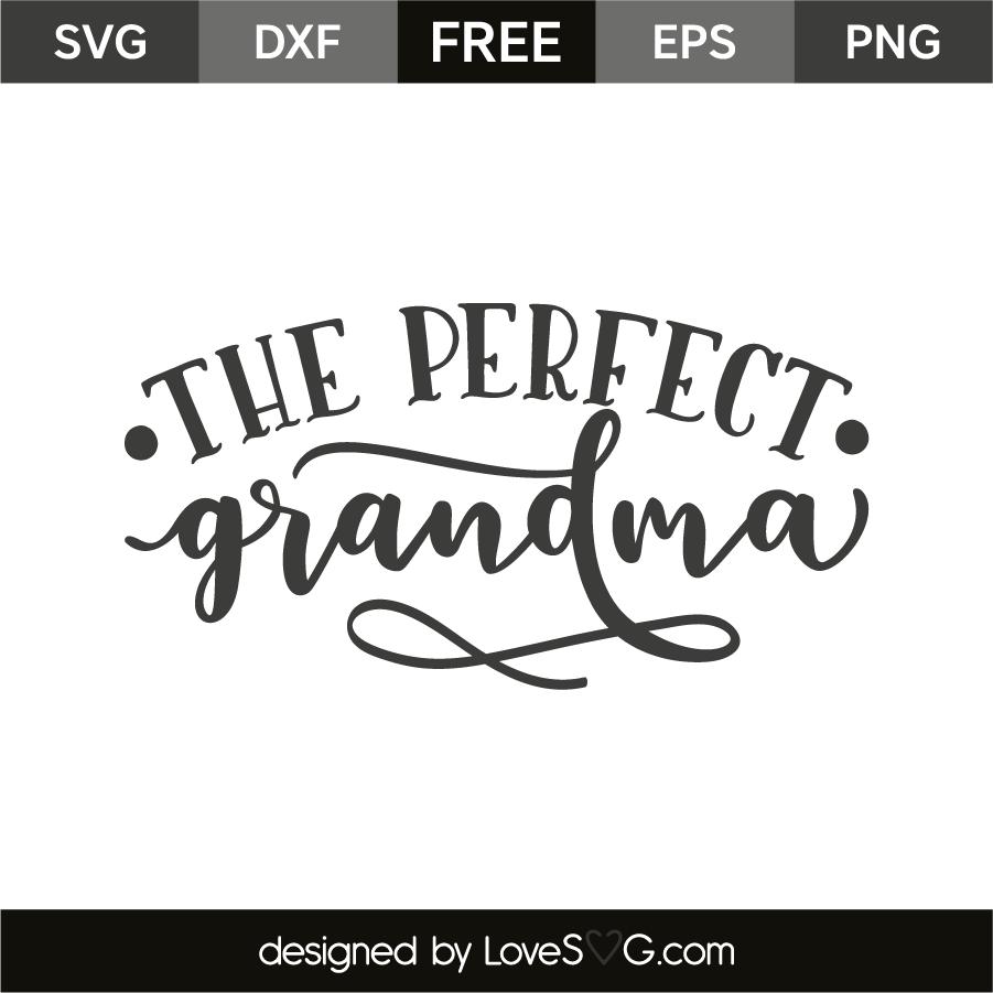 Download The Perfect Grandma - Lovesvg.com