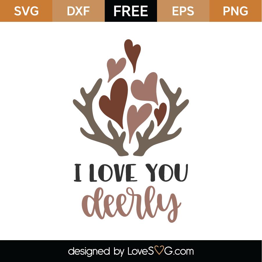 Download Free I Love You Deerly SVG Cut File - Lovesvg.com