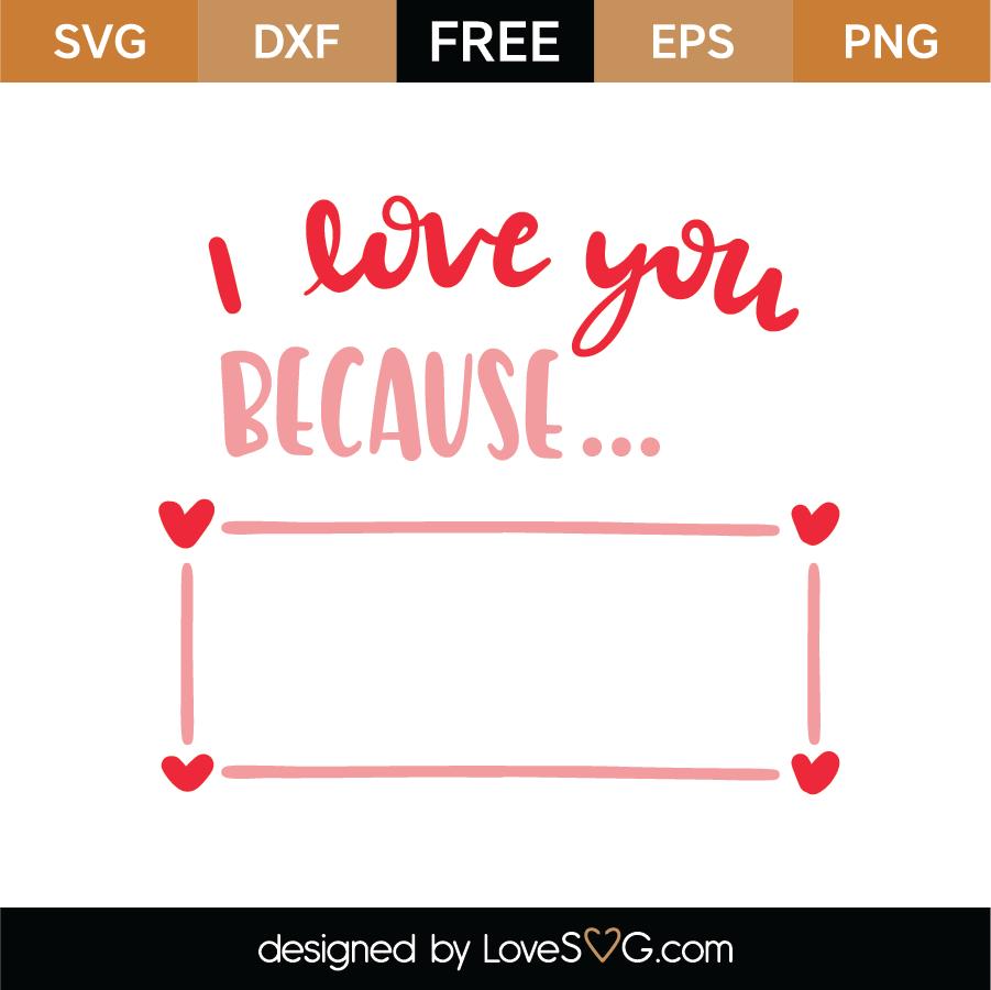 Download Free I Love You Because SVG Cut File - Lovesvg.com