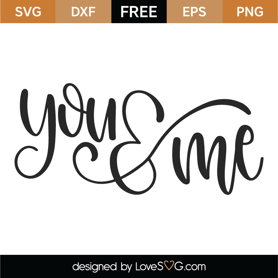 Download Free You and Me SVG Cut File - Lovesvg.com
