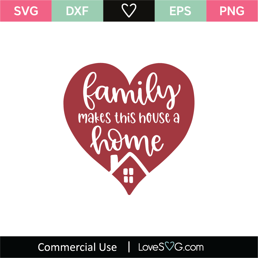Download Family Makes This House A Home SVG Cut File - Lovesvg.com