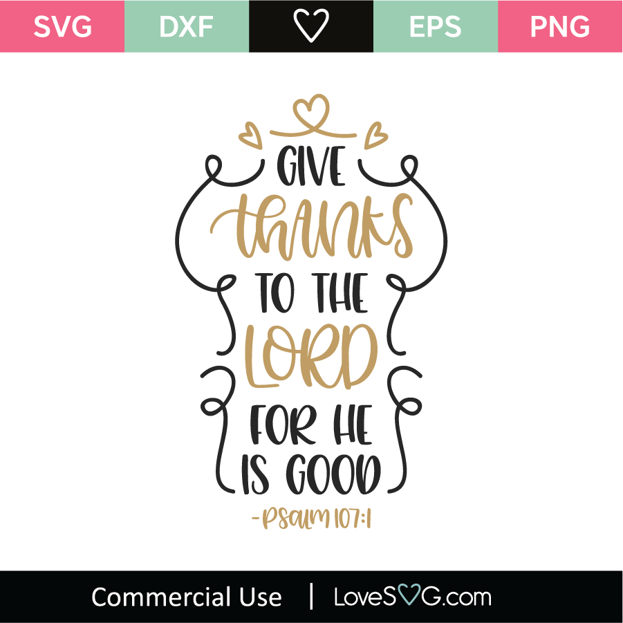 Download Give Thanks To The Lord For He Is Good SVG Cut File ...