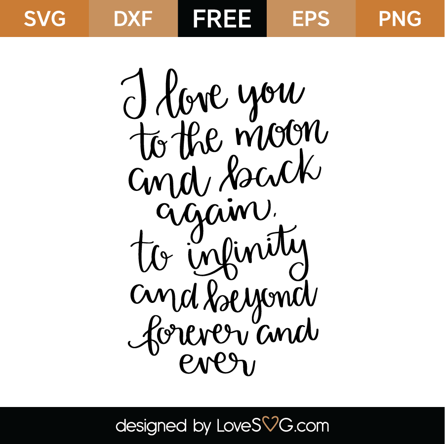 Download Free I love you to the moon and back again SVG Cut File ...