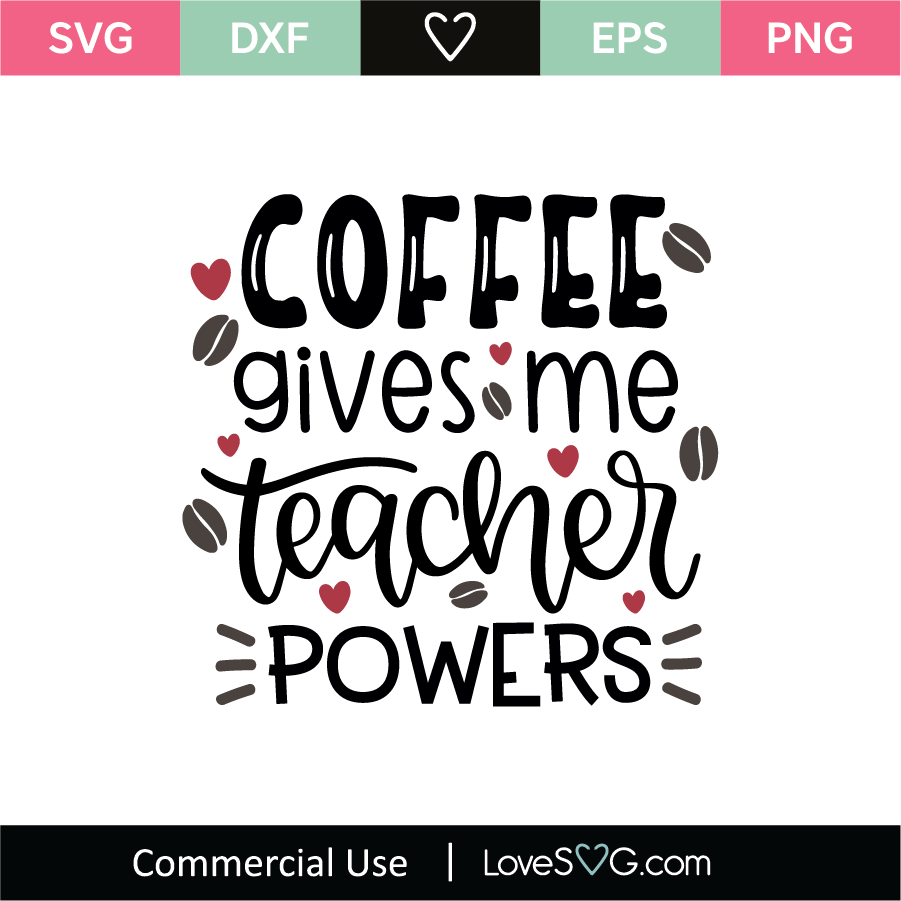 Download Coffee Gives Me Teacher Powers SVG Cut File - Lovesvg.com
