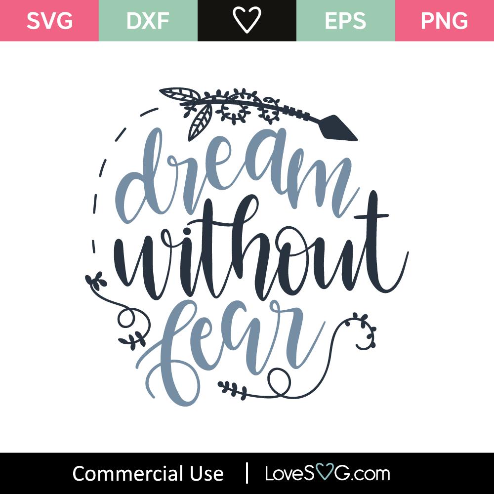 Download Dream Without Fear SVG Cut File - Lovesvg.com
