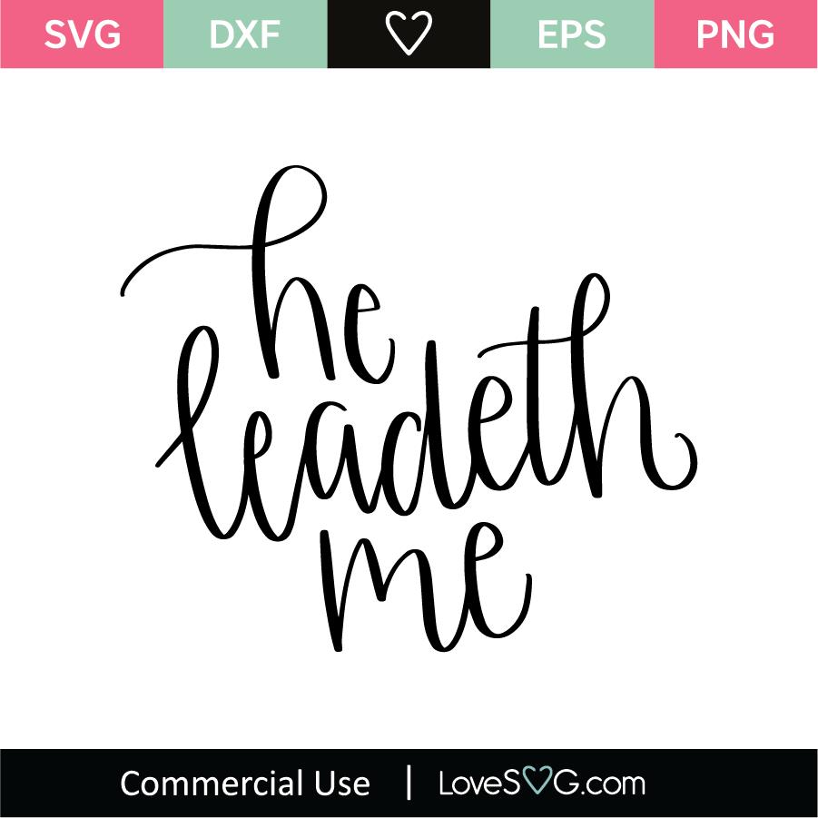 Download He Leadeth Me SVG Cut File - Lovesvg.com