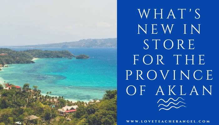 Teacher Insights: What's New In Store for the Province of Aklan