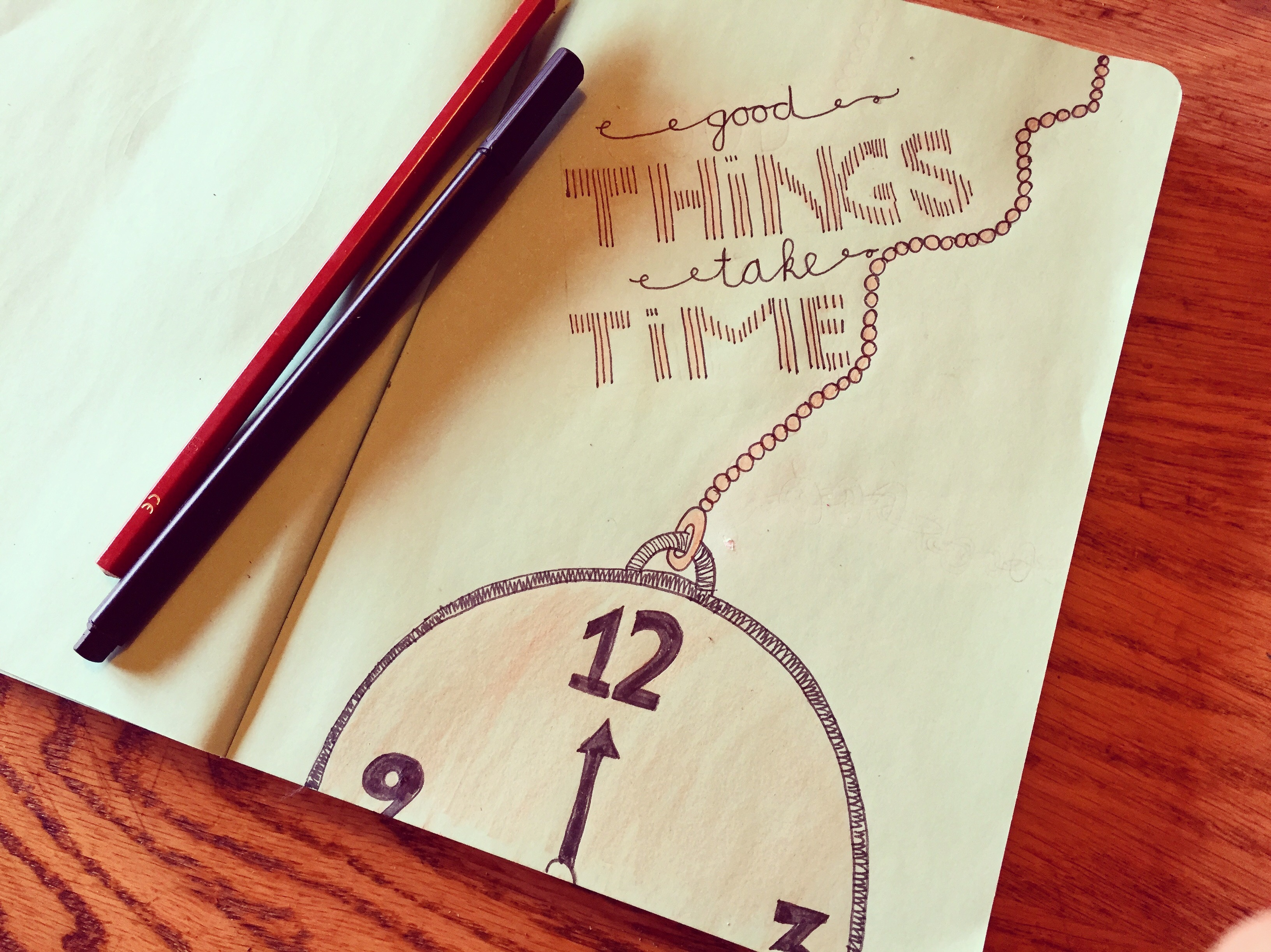 Good things take time. Hier teken ik echt nog