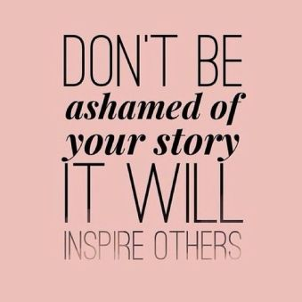 waargebeurde verhalen Don't be ashamed of your story. It will inspire others