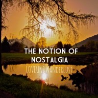The Notion of Nostalgia