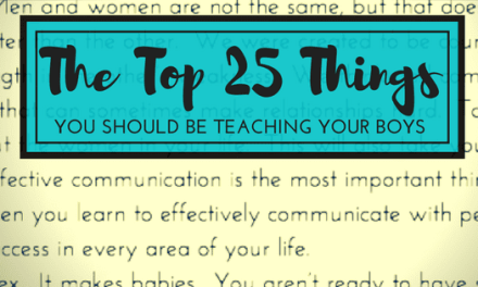The Top 25 Things You Should Be Teaching Your Boys