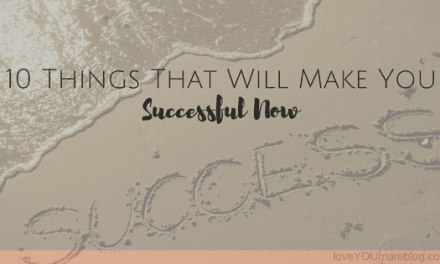 10 Things That Will Make You Successful Now