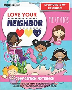 Book Cover: Composition Notebook - Wide Rule: Love Your Neighbor Company - Mermaids
