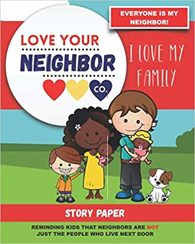 Book Cover: Story Paper for Writing and Illustrating Your Own Stories: Love Your Neighbor Company - I Love My Family