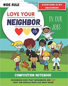 Book Cover: Composition Notebook - Wide Rule: Love Your Neighbor Company - In Our Jobs