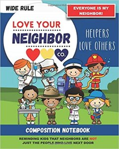 Book Cover: Composition Notebook - Wide Rule: Love Your Neighbor Company - I Love My Family