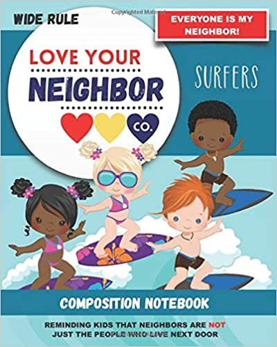 Book Cover: Composition Notebook - Wide Rule: Love Your Neighbor Company - Surfers