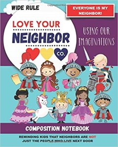 Book Cover: Composition Notebook - Wide Rule: Love Your Neighbor Company - Using Our Imaginations