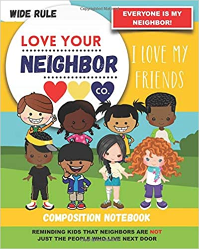 Book Cover: Composition Notebook - Wide Rule: Love Your Neighbor Company - I Love My Friends