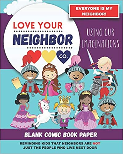Book Cover: Blank Comic Book Paper: Love Your Neighbor Company - Using Our Imaginations