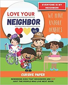 Book Cover: Cursive Paper to Practice Writing in Cursive: Love Your Neighbor Company - We Have Unique Hobbies
