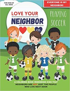 Book Cover: Love Your Neighbor Co.: Playing Soccer