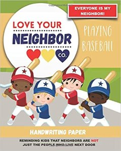 Book Cover: Handwriting Paper for Writing Practice and Learning: Love Your Neighbor Company - Playing Baseball