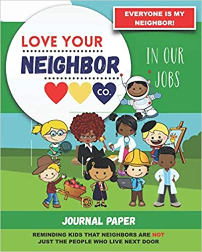 Book Cover: Journal Paper for Writing and Remembering: Love Your Neighbor Co. - In Our Jobs