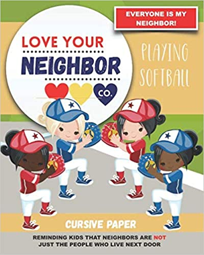 Book Cover: Cursive Paper to Practice Writing in Cursive: Love Your Neighbor Company - Playing Softball