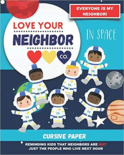 Book Cover: Cursive Paper to Practice Writing in Cursive: Love Your Neighbor Company - In Space
