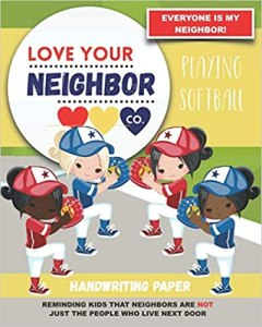 Book Cover: Handwriting Paper for Writing Practice and Learning: Love Your Neighbor Company - Playing Softball
