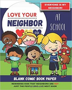 Book Cover: Blank Comic Book Paper: Love Your Neighbor Company - At School