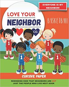 Book Cover: Cursive Paper to Practice Writing in Cursive: Love Your Neighbor Company - Basketball