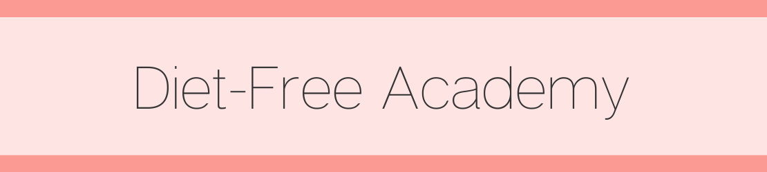 Diet-Free Academy is a group coaching session for learning intuitive eating and healing your relationship with food, fitness and body image
