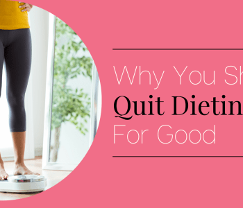 Why You should Quit dieting with intuitive eating to improve your health.