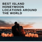 Best Island Honeymoon Locations Around the World