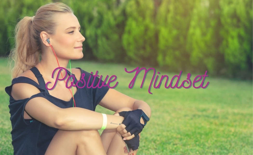 4 Simple Ways to Embrace a Positive Mindset