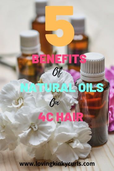 Benefits of Natural Oils on 4C Hair