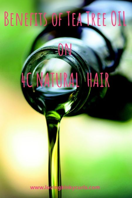 Benefits of Tea Tree Oil on 4C Natural Hair