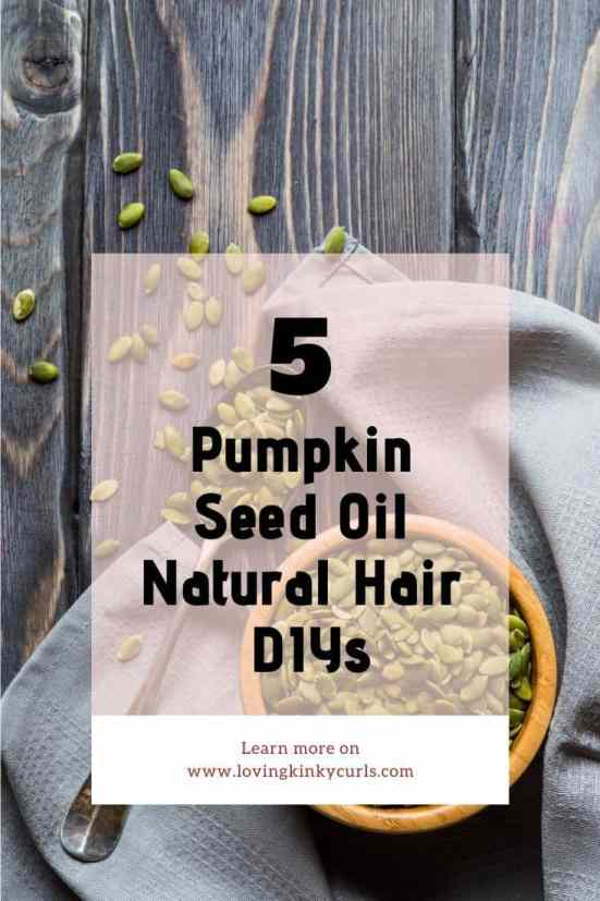 Pumpkin Seed Oil Natural Hair Growth DIYs