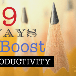 19 Ways to Boost Productivity | Loving Life at Home