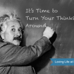 It's Time to Turn Your Thinking Around : Rethinking What We Believe about Marriage | Loving Life at Home