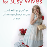 Great Advice for Busy Wives | a book review and giveaway from Loving Life at Home