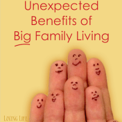 The Unexpected Benefits of Big Family Living   Loving Life at Home