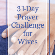 31-Day Prayer Challenge for Wives (with free printable)