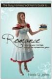 Busy Homeschool Mom's Guide to Romance