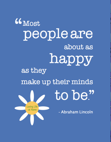 Make up your mind to be happy. Choose joy.